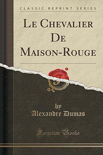 Le Chevalier De Maison-Rouge (Classic Reprint)
