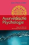 Ayurvedische Psychologie (Wege zum Selbst und das Energieprinzip im Ayurveda)