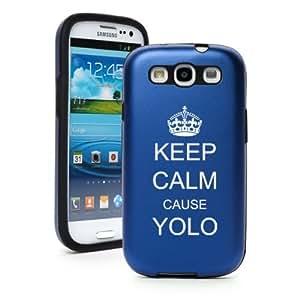 Blue Samsung Galaxy S III S3 Aluminum & Silicone Hard Case SK303 Keep Calm Cause YOLO
