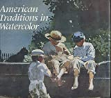 img - for American Traditions in Watercolor: The Worcester Art Museum Collection book / textbook / text book