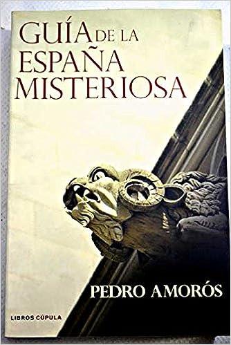 Guía de la España misteriosa: Amazon.es: Libros