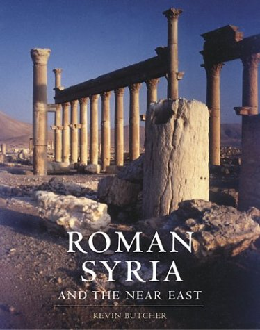 Roman Syria: And the Near East por Kevin Butcher