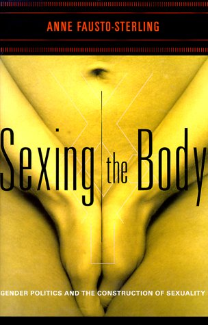 Sexing The Body: Gender Politics And The Construction Of Sexuality ebook