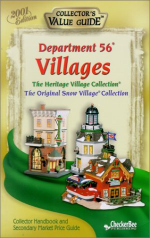 (Department 56 Villages 2001: Collector's Value Guide : The Heritage Village Collection : The Original Snow Village Collection)