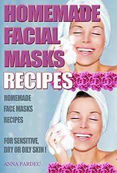 Homemade Facial Masks Recipes Sensitive ebook product image