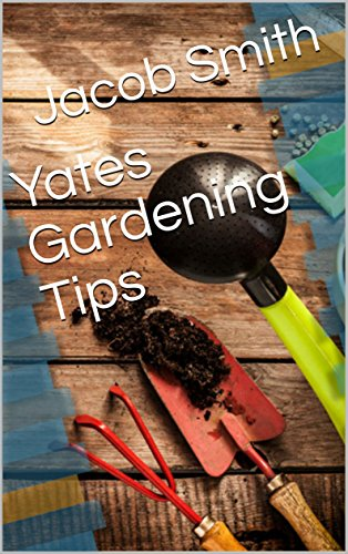 Download for free Yates Gardening Tips