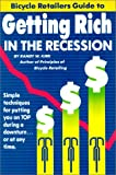 The Bicycle Retailers Guide to Getting Rich in the Recession, Randy W. Kirk, 0924272023