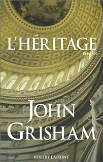 L'héritage : roman, Grisham, John