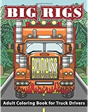 Big Rigs: Adult Coloring Book for Truck Drivers