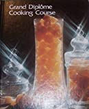 Grand Diplome Cooking Course, Anne editor Willan, 0839360339