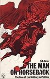 The Man on Horseback, S. E. Finer, 0140551069