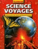 Science Voyages: Level Red: Exploring the Life, Earth, and Physcial Sciences (Glencoe Science: Level Red)