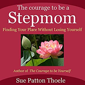 The Courage to Be a Stepmom Audiobook