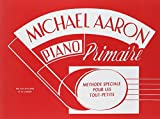 Methode de piano (Michael Aaron Piano Course) (French Edition)