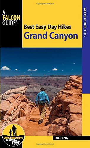 Best Easy Day Hikes Grand Canyon National Park (Best Easy Day Hikes: Where to Hike) (Best Grand Canyon Day Hikes South Rim)