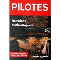 Pilotes : Histoires authentiques