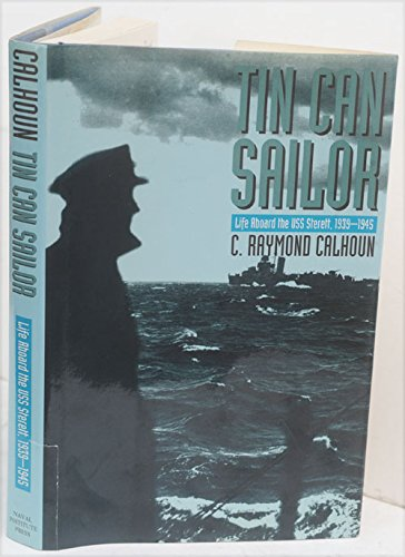 the tin can sailor by raymond c calhoun essay Like the marine corps and army grunts on land and the navy sailors at   author's note: besides the nine books mentioned in the essay, i would like to   1964) tin can sailor, by c raymond calhoun (naval institute press,.