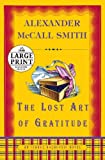 The Lost Art of Gratitude, Alexander McCall Smith, 0739328638