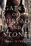 Gates of Thread and Stone (Gates of Thread and Stone Series Book 1) offers