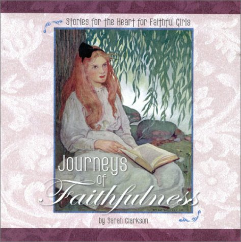 Journeys of Faithfulness: Stories for the Heart for Faithful Girls