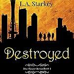 Destroyed: Soul Keeper Series, Book 2 | L.A. Starkey