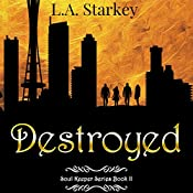 Destroyed: Soul Keeper Series, Book 2 | L.A. Starkey