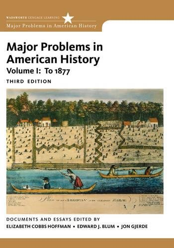 1: Major Problems in American History, Volume I (Major Problems in American History Series)
