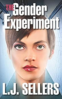 The Gender Experiment: (A Crime Thriller) by [Sellers, L.J.]