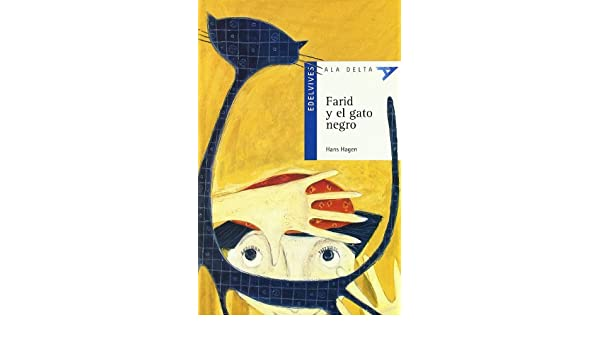 Farid y el gato negro / Farid and the Black Cat (Ala Delta: Serie Azul / Hang Gliding: Blue Series) (Spanish Edition) by Hans Hagen (2003-01-15) Paperback – ...