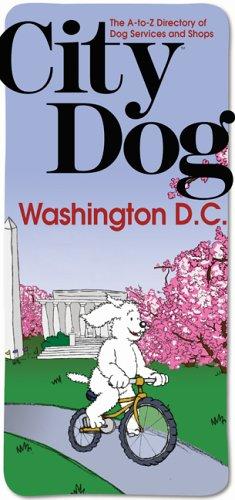 Read Online City Dog: Washington, D.C.: Baltimore, Maryland Suburbs, Northern VA (City Dog series) PDF