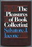The Pleasures of Book Collecting, S. J. Iacone, 0060121416