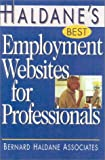 Haldane's Best Employment Websites for Professionals, Bernard Haldane Associates Inc. Staff, 1570231761