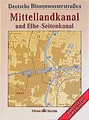 Deutsche Binnenwasserstrassen: Mittellandkanal und Elbe-Seitenkanal: Deutsche Binnenwasserstraßen 1 (Karten für die Sportschifffahrt)
