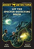 Book Cover for Ghost Detectors Volume 1: Let the Specter-Detecting Begin, Books 1-3