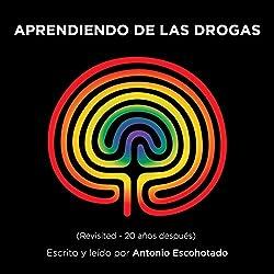 Aprendiendo de las drogas [Learning from Drugs]