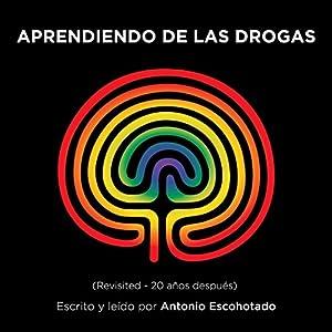 Aprendiendo de las drogas [Learning from Drugs] Audiobook