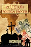 The Effect of Religion on the Political Process, Femi Ajayi, 0595714978