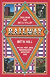 Exploring the Kettle Valley Railway, Beth Hill, 0919591442
