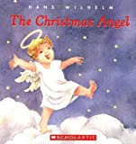 The Christmas Angel, Hans Wilhelm, 0545008530