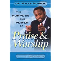 Purpose And Power Of Praise And Worship