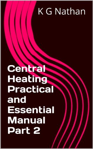 Central Heating Practical and Essential Manual Part 2