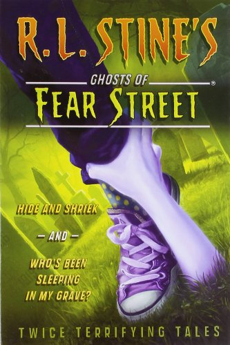 Twice Terrifying Tales: Hide and Shriek and Who's Been Sleeping in My Bed? (Ghosts of Fear Street)