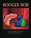 Booger Bob, Paul M. Kramer, 0981974589