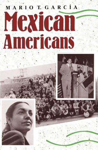 Mexican Americans: Leadership, Ideology, and Identity, 1930-1960 (The Lamar Series in Western History)