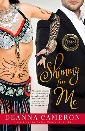 (Shimmy for Me (California Belly Dance Romance Series Book 1) )