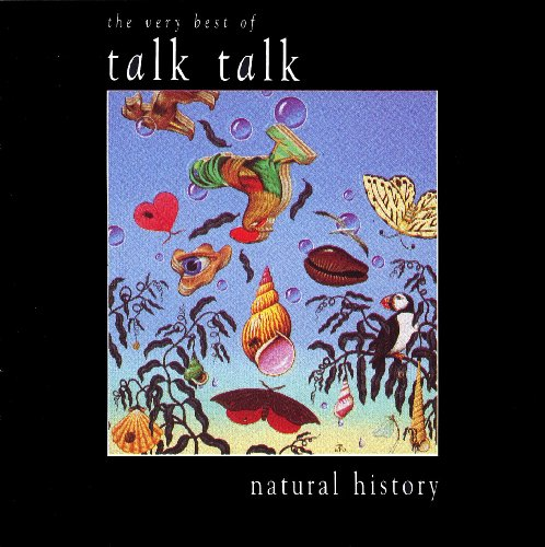 Natural History:   The Very Best of Talk Talk (The Very Best Of Talk Talk)