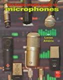 The Home Studio Guide to Microphones, Loren Alldrin, 0918371228