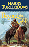 Beyond the Gap: A Novel of the Opening of the World