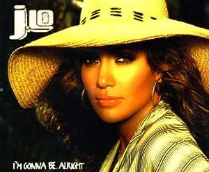Jennifer Lopez I M Gonna Be Alright Amazon Com Music