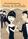 The Jewish Princess Feasts and Festivals, Georgie Tarn and Tracey Fine, 1402769237